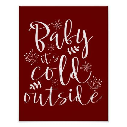 Baby Its Cold Outside Pretty Red  White Christmas Poster