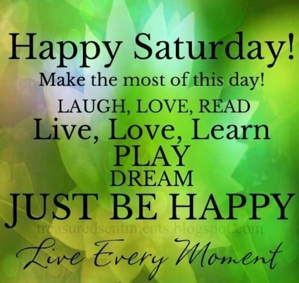 Saturday Morning Quotes Saturday Morning Quotes. QuotesGram | Saturday | Happy saturday  Saturday Morning Quotes