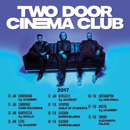 Two Door Cinema Club Tour Dates 2017 Two Door Cinema Club Cinema Tours
