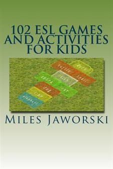 102 ESL Games and Activities for Kids: ESL Activities for Children