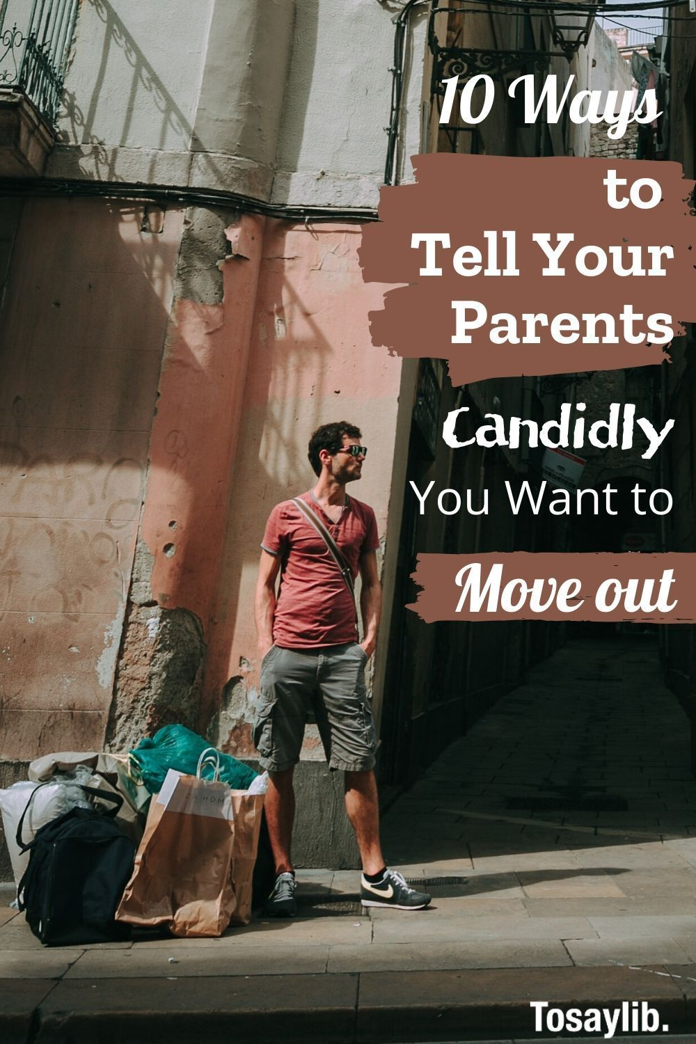 10 ways to tell your parents candidly you want to move out
