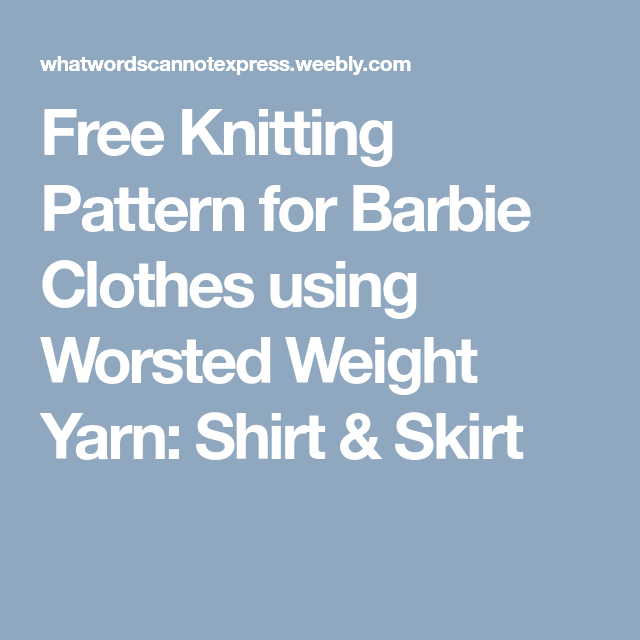 Free Knitting Pattern For Barbie Clothes Using Worsted Weight Yarn