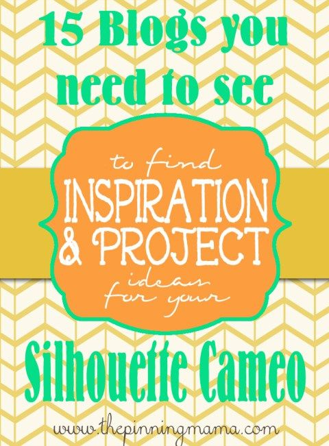 15 Blogs To Find GREAT Silhouette Cameo Project Ideas + Silhouette Sale and Promo Code! • The Pinning Mama