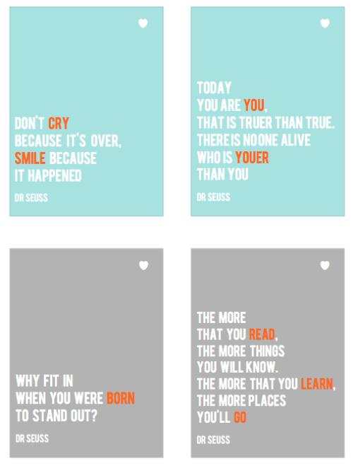 seuss quotes  http://scrapbookprintables.wordpress.com/2013/04/13/quote-cards/