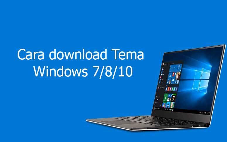 Cara Download Tema Dan Wallpaper Komputer Laptop Windows 10 Windows 10 Windows Komputer