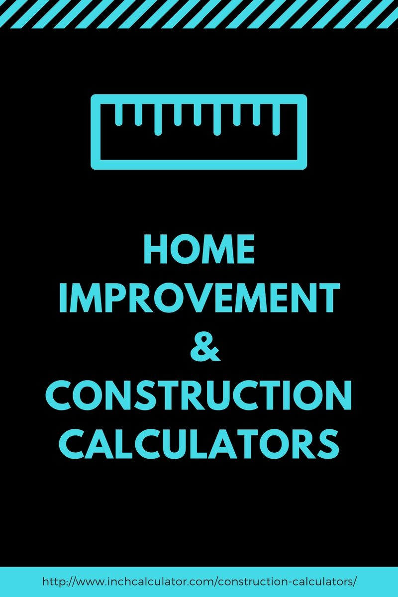 construction calculators for estimating materials and costs for many