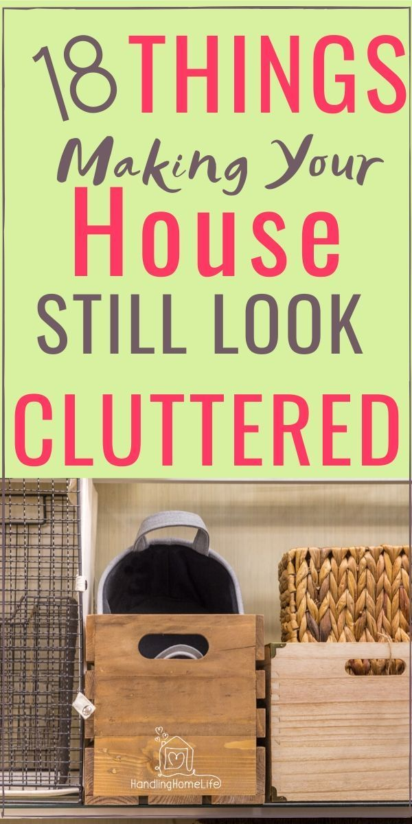 18 Things Making Your House STILL Look Cluttered: Decluttering Tips