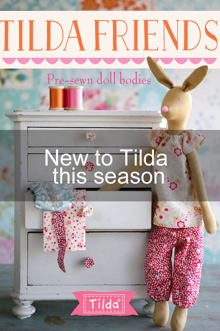 Two beloved Tilda characters – fox and rabbit are now available as lovely pre-sewn dolls! Add a personal touch to these dolls by curating your own fashion collection with the fabulous range of tailored clothing and accessory patterns from Tilda.