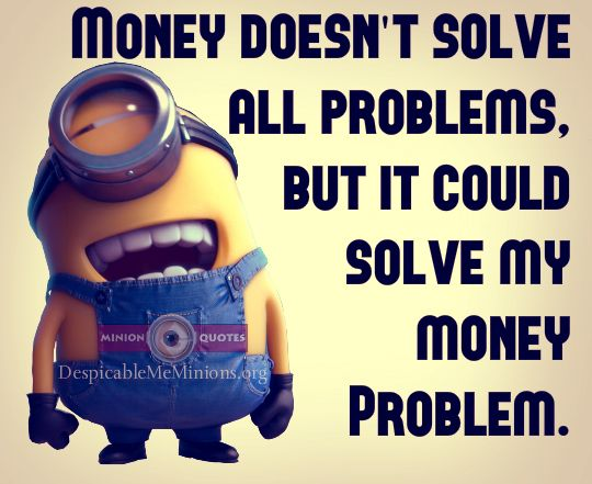 Funny Money Quotes Money Cant Solve All Problems