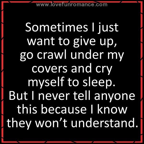 Sometimes I Just Want To Cry Quotes