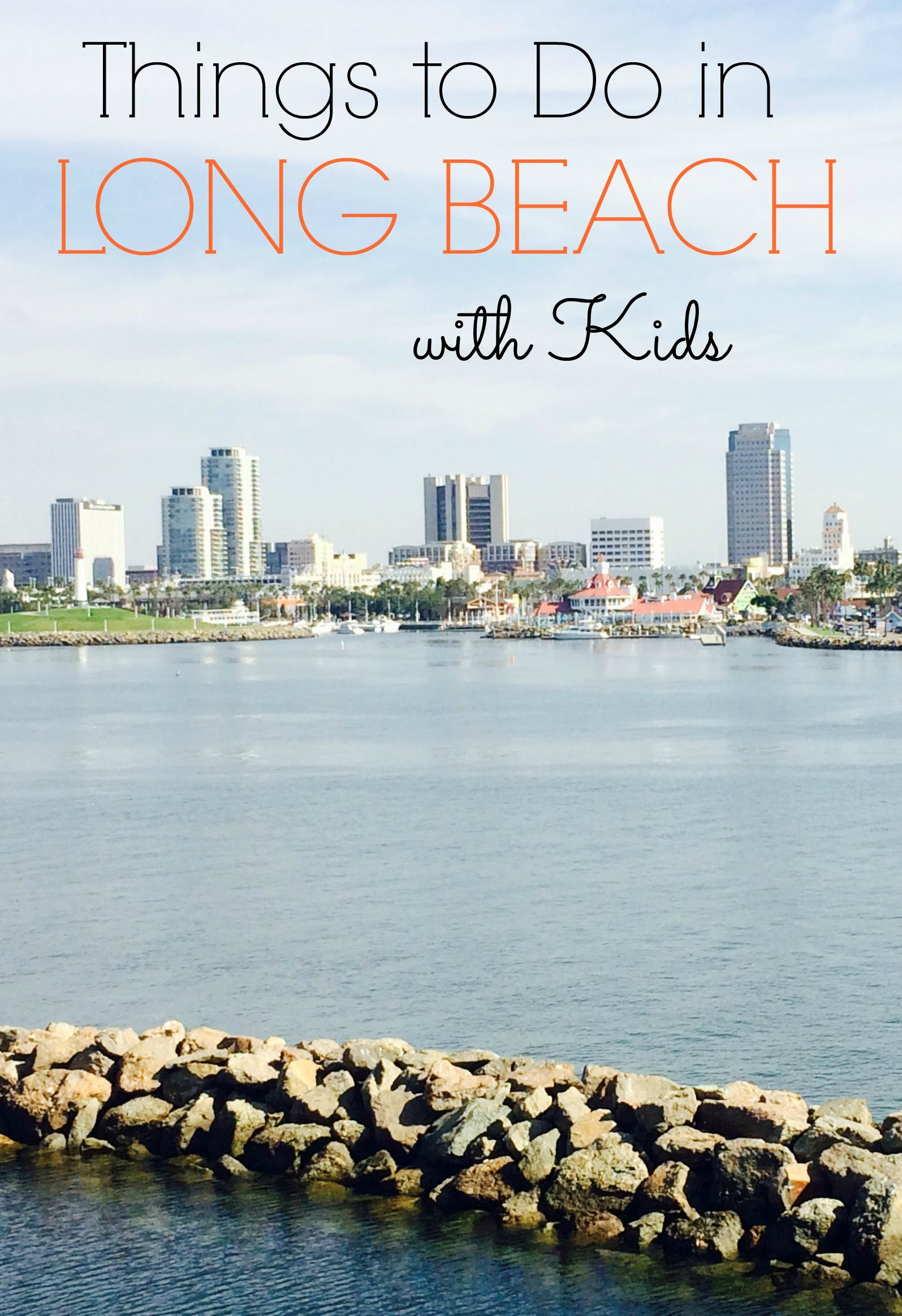 10 Things To Do In Long Beach With Kids Kidventurous
