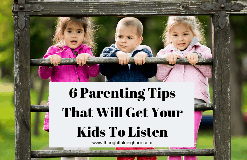 6 Parenting Tips That Will Get Your Kids To Listen #discipline