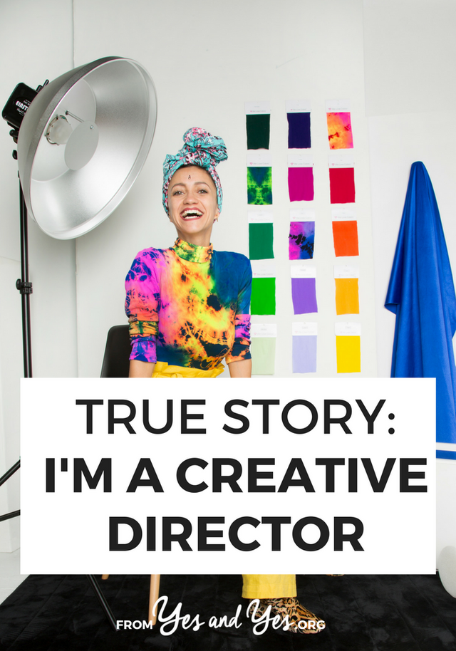 True Story: I'm a Creative Director | yes and yes | Bloglovin'