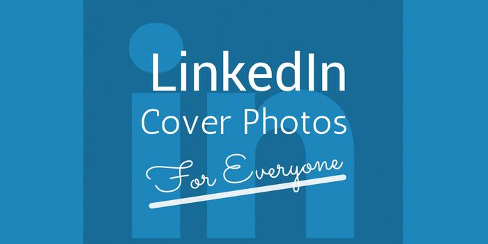 Linkedin Opens Cover Photos For Everyone Linkedin