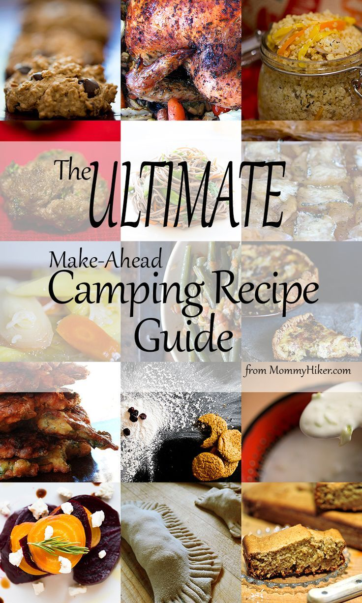The Ultimate MommyHiker Make Ahead Camping Meal Guide