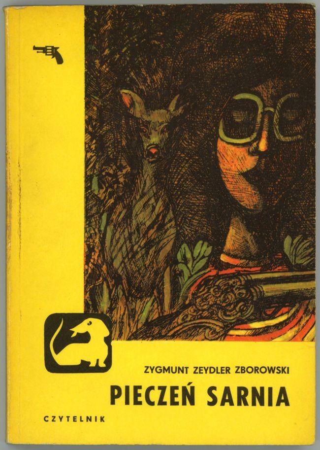 Kryminal Prl Seria Z Jamnikiem Pieczen Sarnia Crime Novels Book Art Novels