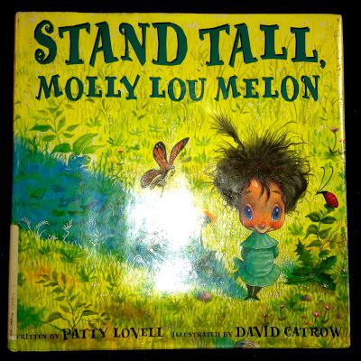 Our new favorite picture book: Stand Tall, Molly Lou Melon by Patty Lovell. We love it! from mamamanagment.blogspot.com