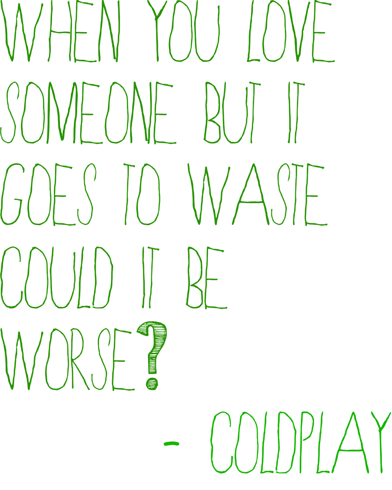 When You Love Someone But It Goes To Waste Could It Be Worse Coldplay Fix You Coldplay Lyrics When You Love Loving Someone