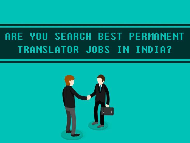 Permanent Based Translator Jobs In India Delhi Noida Mumbai Chennai Tridindia Hr Job Translation India