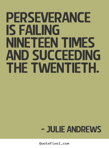 Perseverance Quotes Famous Perseverance Quotesquotesgramquotesgram  Perseverance