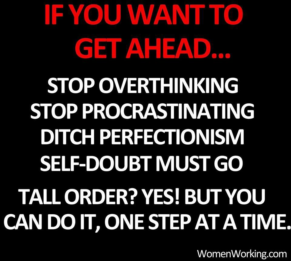 .Stop Putting Things Off....start It TODAY....do It NOW