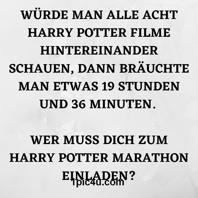 Wurde Man Alle Acht Harry Potter Filme Hintereinander Schauen Dann Brauchte Man Etwas 19 Stunden Und 36 Minuten Wer Witzige Spruche Susse Zitate Nette Zitate
