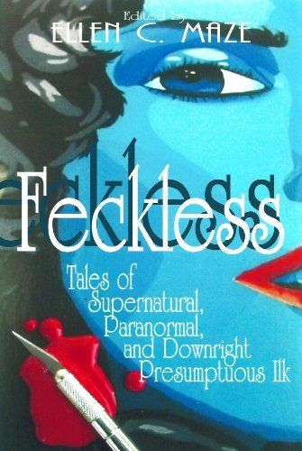 Feckless Tales Of Supernatural Paranormal And Downright Presumptuous Ilk By Ellen C Maze Http Www Amazon Com Dp B0078yl3vg Paranormal Supernatural Tales