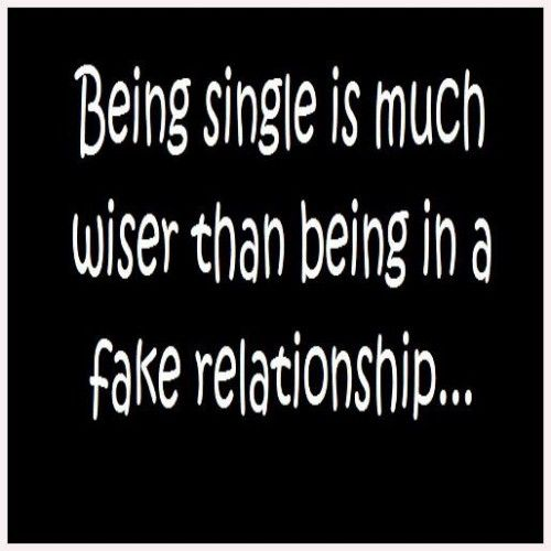 Fake Relationship Quotes Being single is wiser than being in a fake relationship | Nuggets  Fake Relationship Quotes