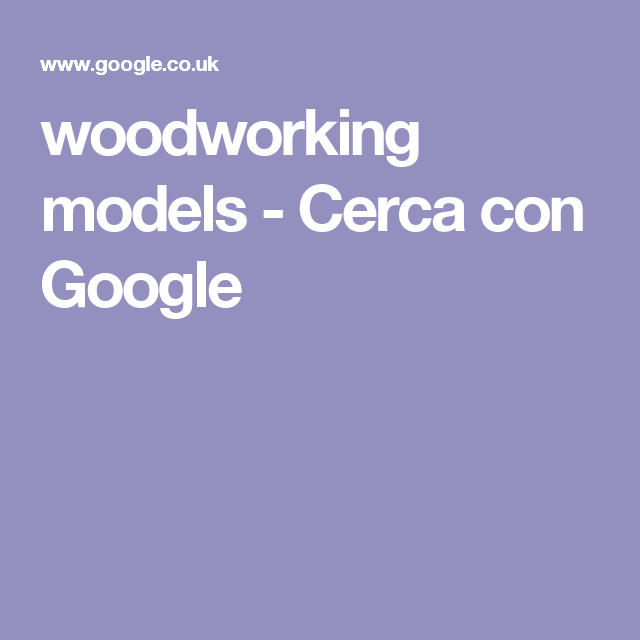 woodworking models - Cerca con Google