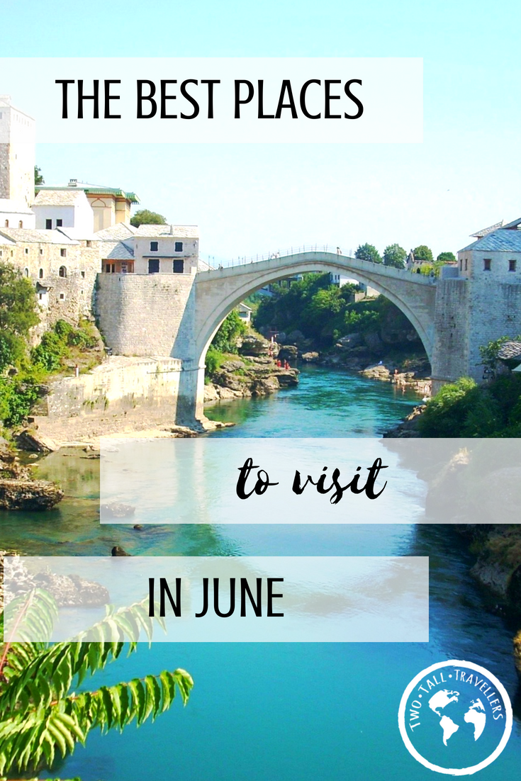 Best Places To Travel In June 2019 The Best June Holiday Destinations 2019 | Posts by Travel Bloggers