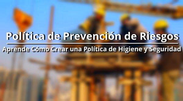 Política de Higiene y Seguridad en el Trabajo