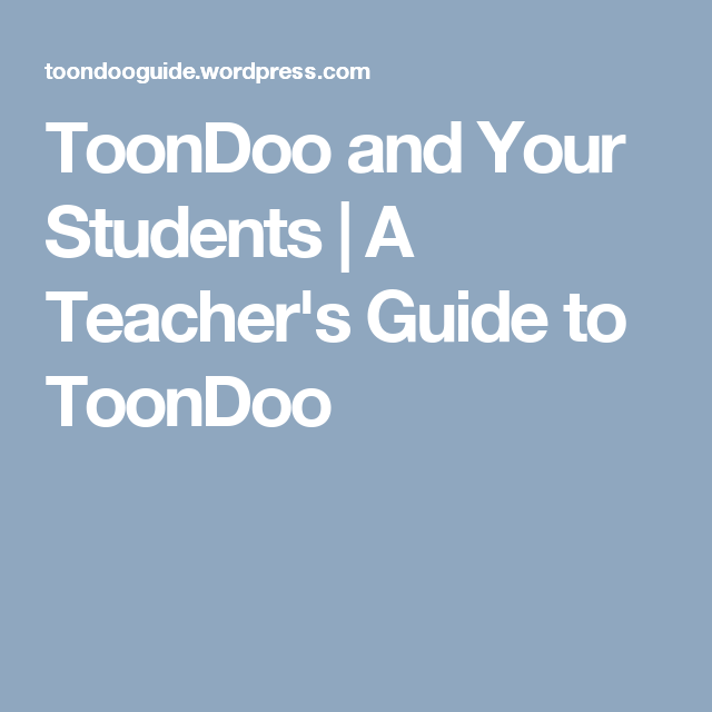 ToonDoo and Your Students | A Teacher's Guide to ToonDoo