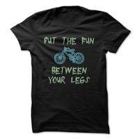 Put The Fun Between Your Legs Biking Funny Shirt