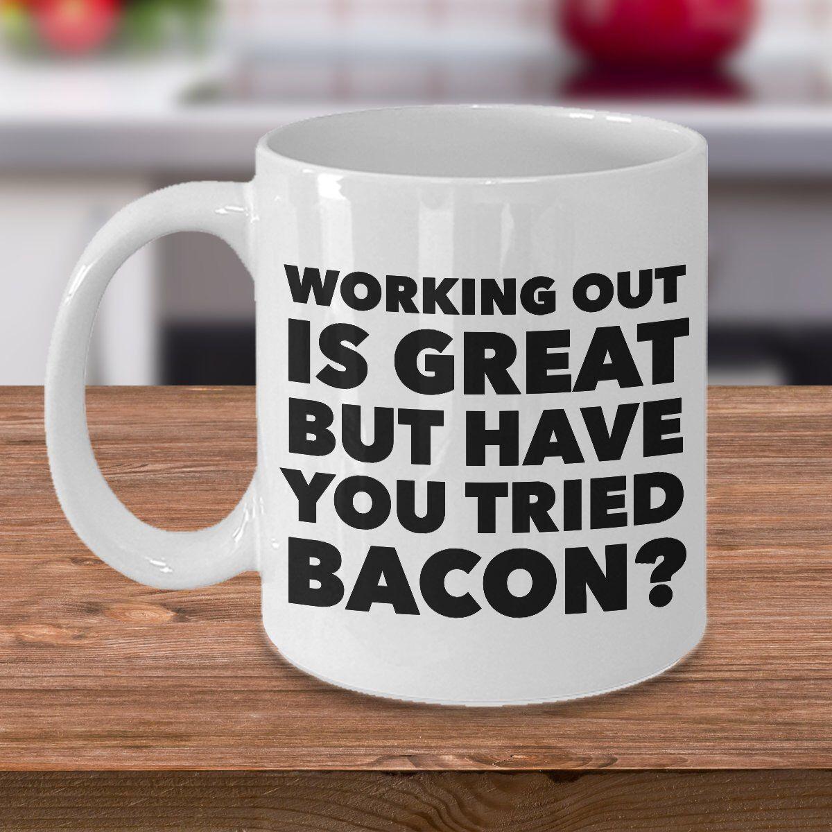 Bacon Mug Bacon Gifts Bacon Coffee Mug Working Out is