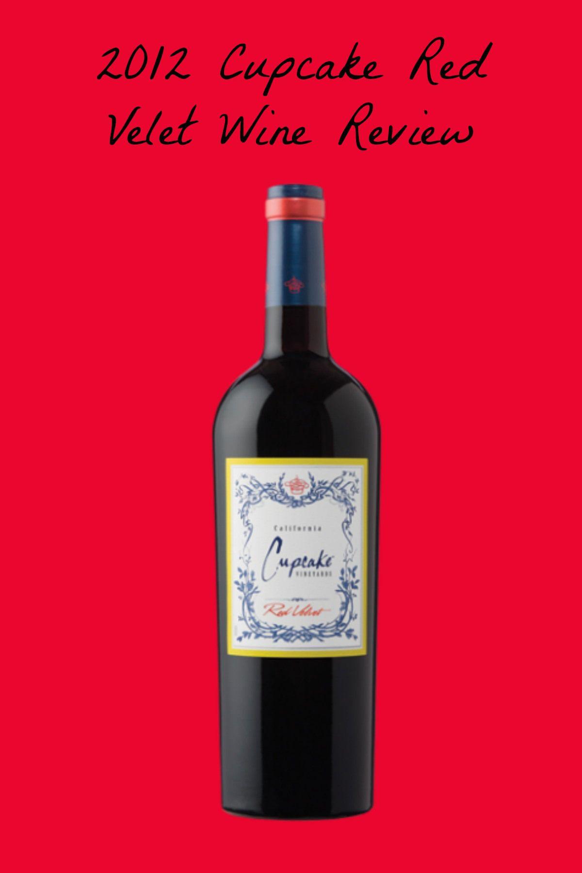 2012 Cupcake Red Velvet Wine Review Drinking With The Johnsons Cupcake Red Velvet Wine Wine Reviews Red Velvet