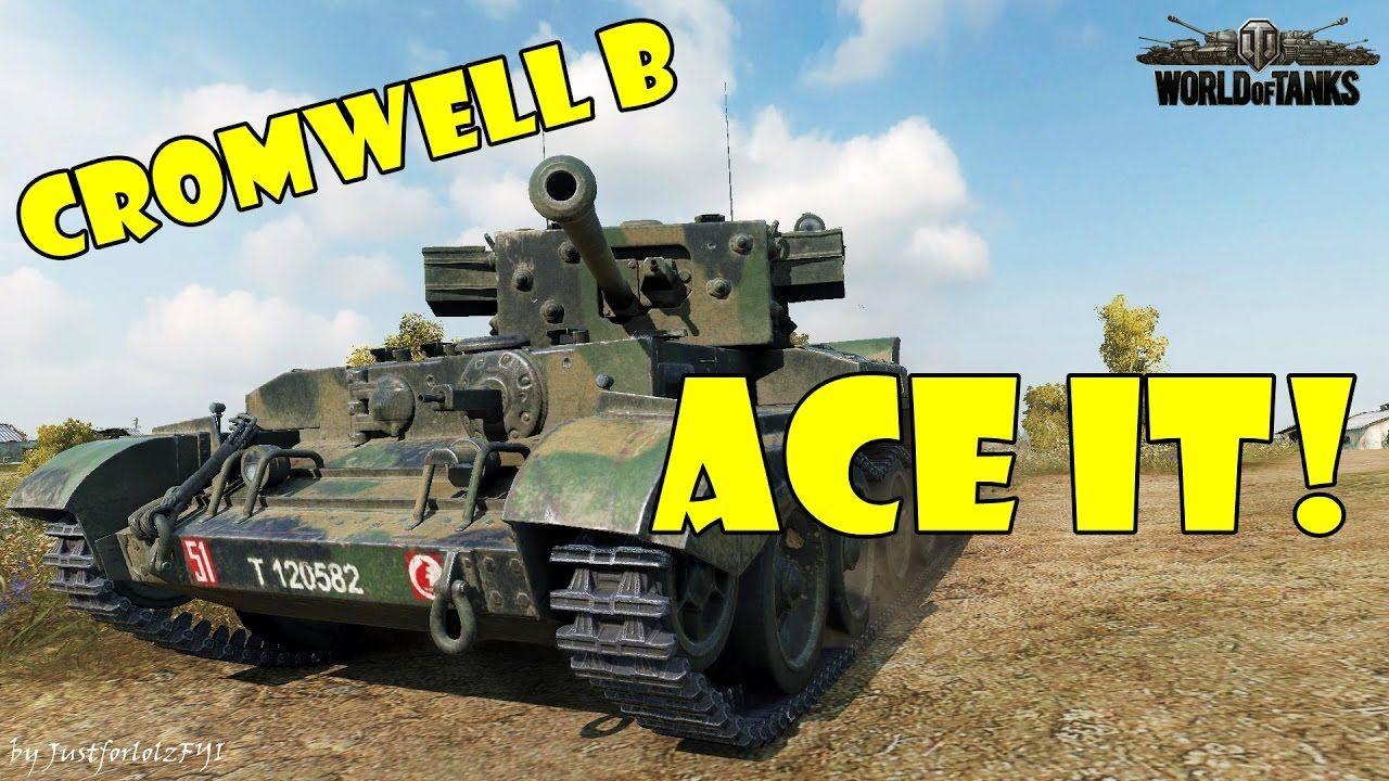 World of Tanks - ACE IT! [CROMWELL B] | World of tanks