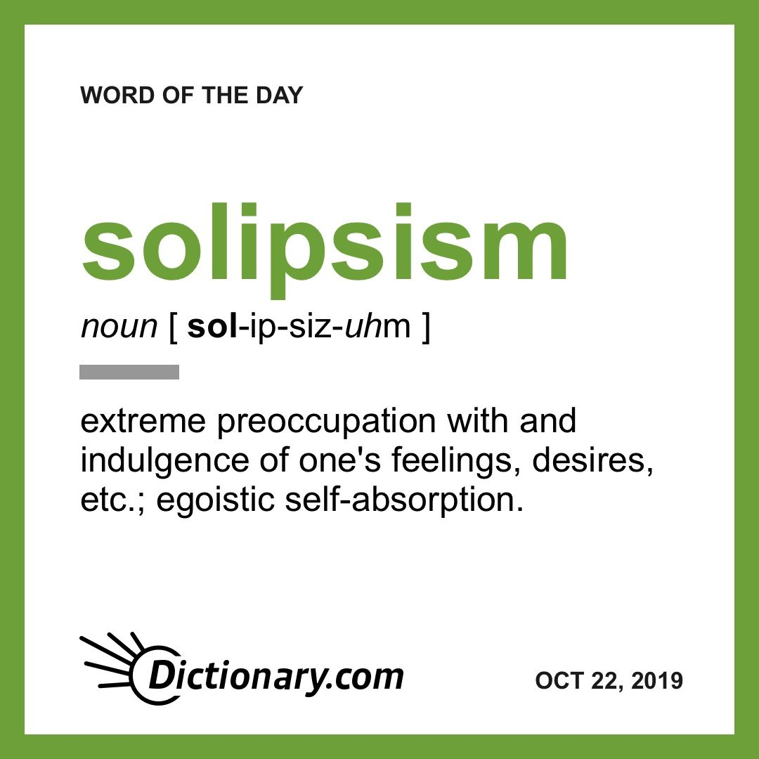 solipsism   Word of the Day   October 20, 20   Uncommon words ...