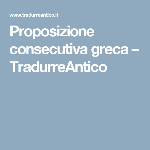 Proposizione Consecutiva Greca Tradurreantico Grecia Sintassi