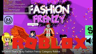 Roblox Fashion Frenzy Category Woah That S Tacky Gamelog