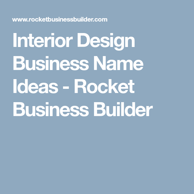 Interior Design Business Name Ideas - Rocket Business ...
