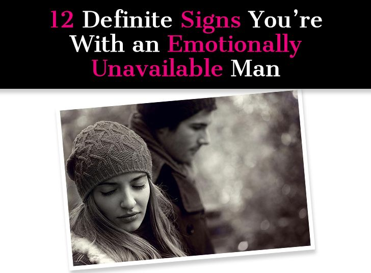 The Top Signs He's Emotionally Unavailable: