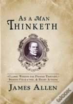 As A Man Thinketh      The most important book in my life.