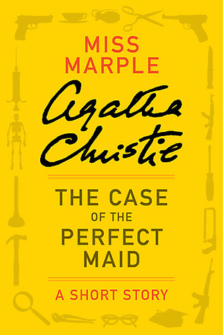 The Case Of The Perfect Maid By Agatha Christie Agatha Christie Books Agatha Christie Miss Marple