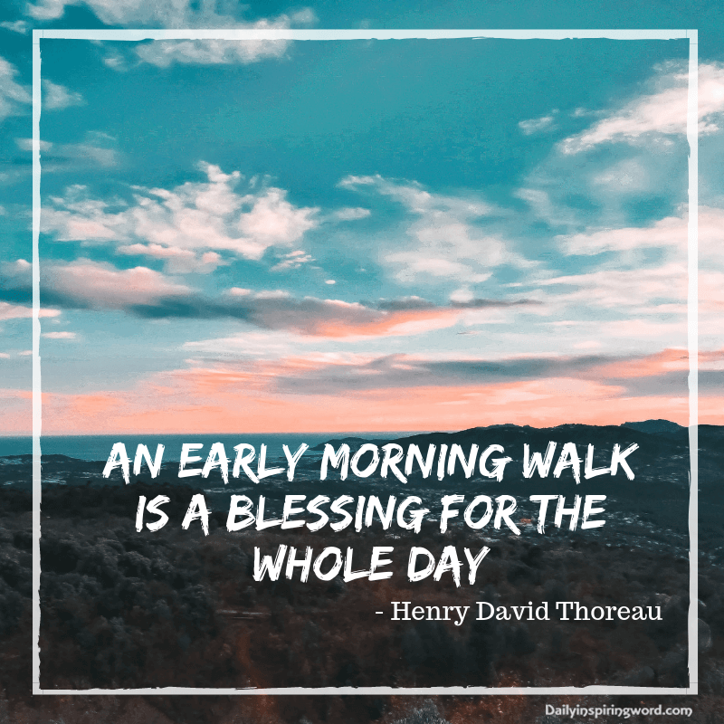 Inspirational And Pretty Nature Quotes That Will Give You The Power To Survive Nature Quotes Morning Walk Quotes Walking Quotes