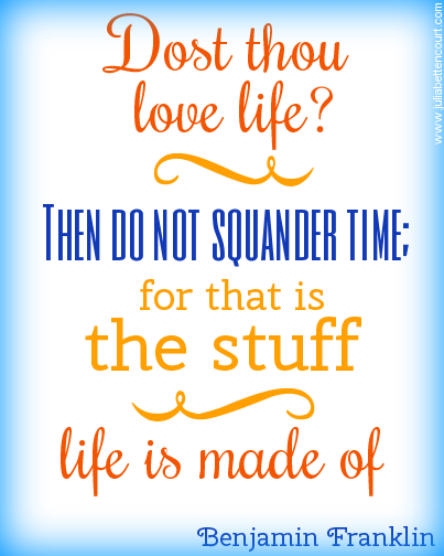 Ben Franklin Inspirational Quote on Time: Made 2 B Creative Blog