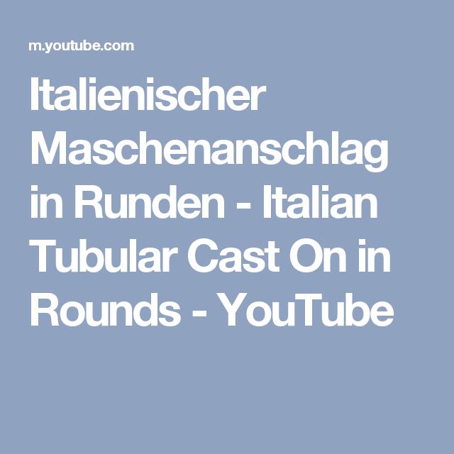 Italienischer Maschenanschlag in Runden - Italian Tubular Cast On in Rounds - YouTube