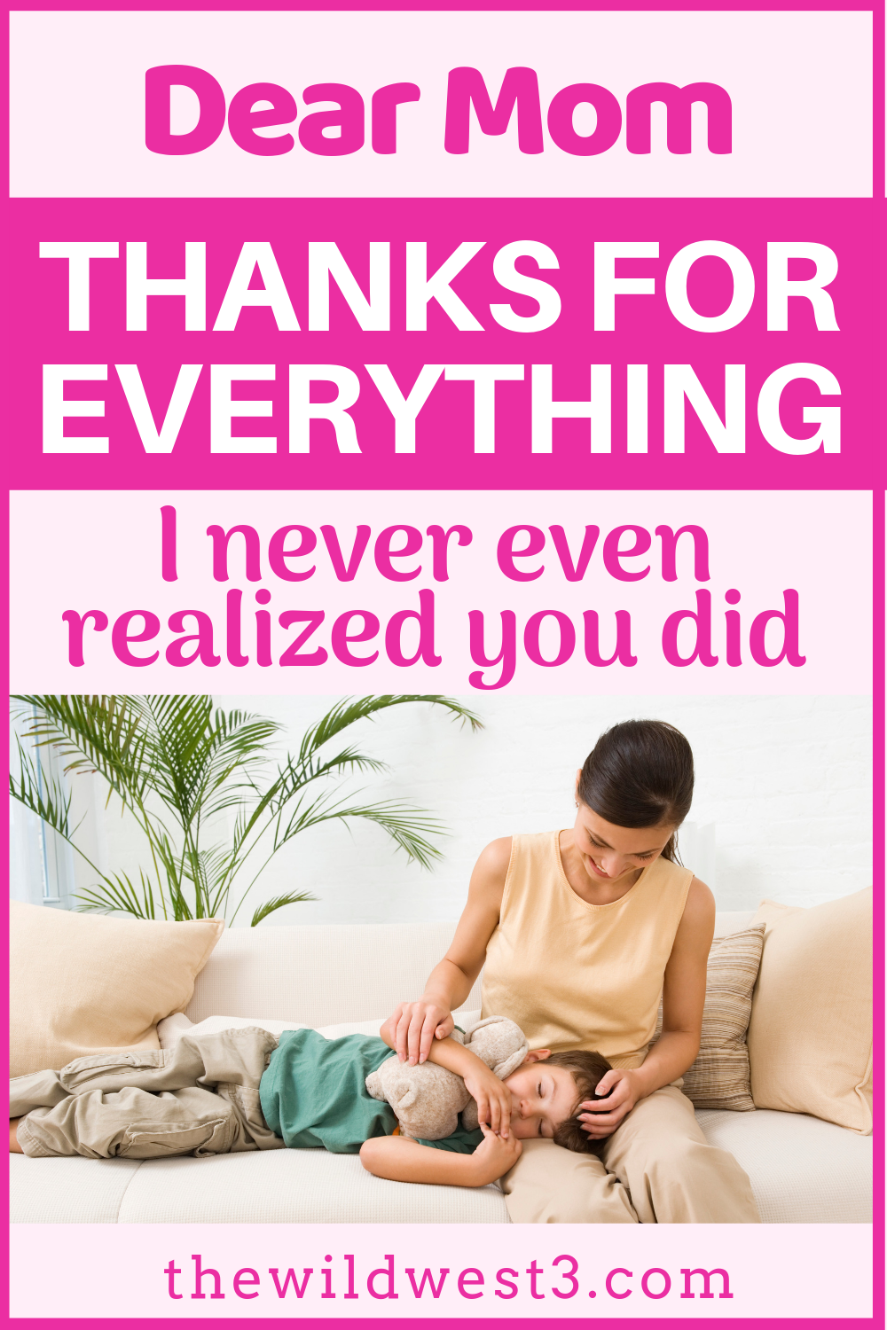 A Mother's Day Letter: Thank You, Mom, for Everything I ...