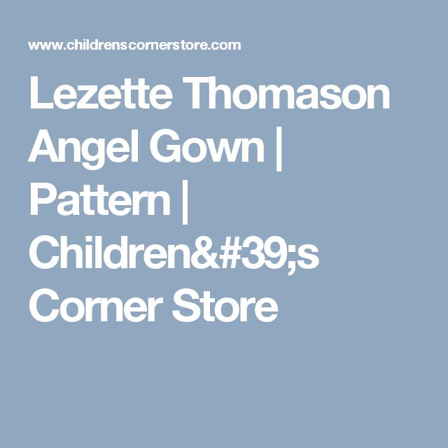 Lezette Thomason Angel Gown | Pattern | Children's Corner Store