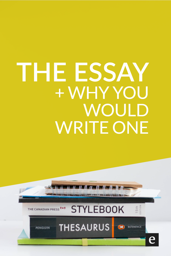 The Essay Why You Would Write One Elsie Road Writing Topics Topic