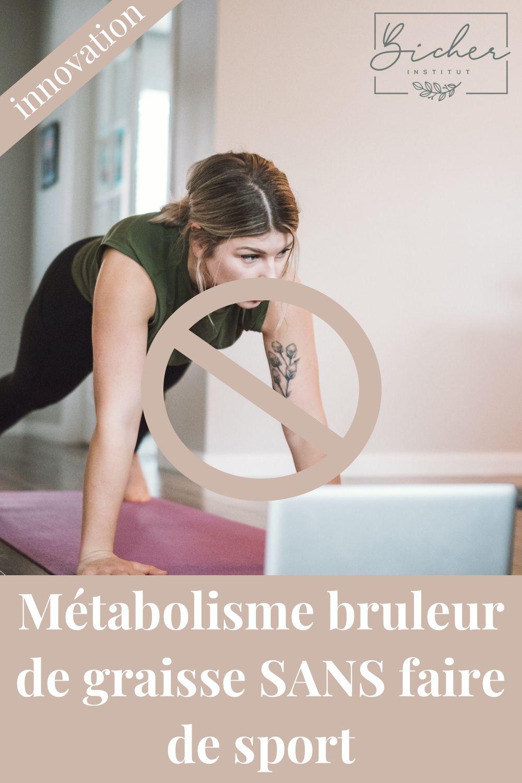 Métabolisme bruleur de graisse SANS faire de sport